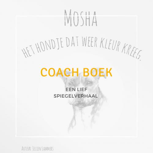 Mosha, Het Hondje Dat Weer Kleur Kreeg (boek) Incl. Bezorgkosten NL